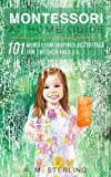 Montessori at Home Guide: 101 Montessori Inspired Activities for Children Ages 2-6