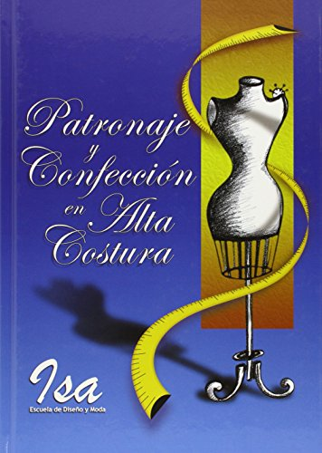 Descargar Libro Patronaje Y Confeccion En Alta Costura Isabel Blazquez Navas