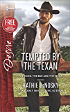 Tempted by the Texan (The Good, the Bad and the Texan)
