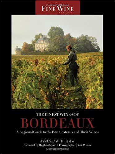 The Finest Wines of Bordeaux: A Regional Guide to the Best Ch??òGeaux and Their Wines (The World's Finest Wines) by James Lawther (2010-10-07)