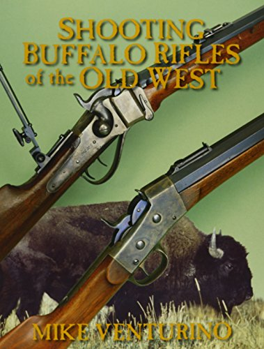 - Shooting Buffalo Rifles of the Old West