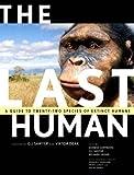 The Last Human: A Guide to Twenty Species of Extinct Human Ancestors