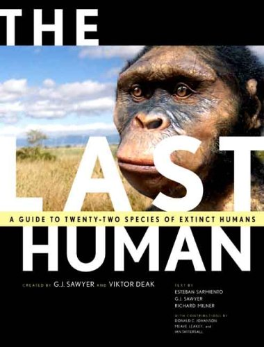 (The Last Human: A Guide to Twenty-Two Species of Extinct Humans)