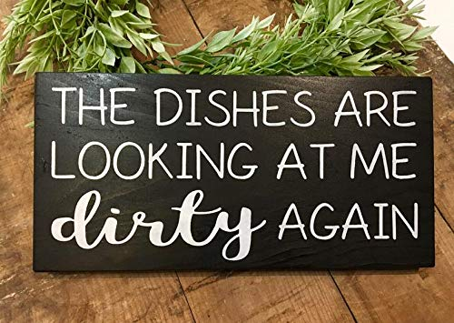 SWQAA The Dishes are Looking at me Dirty Again Wood Sign - Dirty Dishes Sign - Funny Kitchen Signs - Kitchen Wall Decor - Rustic Painted Wood Sign ()