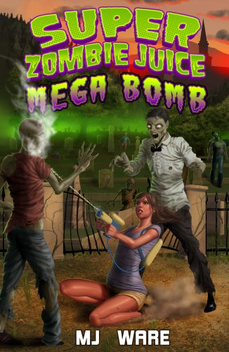 Last Day For Your Holiday Deals! Huge Discounts in Today's Kindle Daily Deal  Plus MJ Ware's Super Zombie Juice Mega Bomb – On Sale Today For A Great Gift Tomorrow
