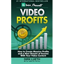 Video Profits: How to Create Massive Profits and a New Stream of Income With Your Video Content