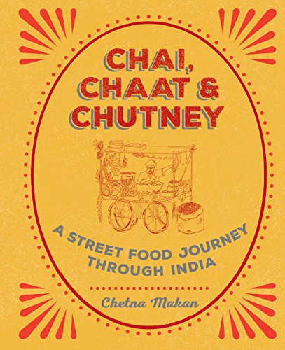 Chai, Chaat & Chutney: a street food journey through India cover