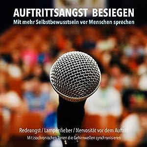 Auftrittsangst besiegen Hörbuch