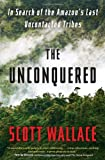 The Unconquered, Scott Wallace, 030746296X