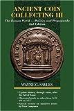 Ancient Coin Collecting III, Wayne G. Sayles, 0896894789