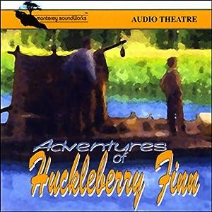 Adventures of Huckleberry Finn (Dramatized) Audiobook