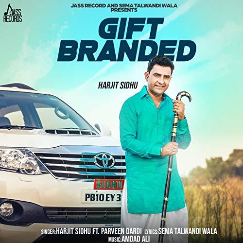Gift Branded (feat. Parveen Dardi)