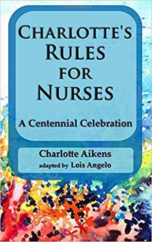 Charlotte's Rules for Nurses: A Centennial Celebration