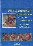 img - for Vias de Abordaje Fotografiacas En Cirugia Ortopedica (Spanish Edition) book / textbook / text book