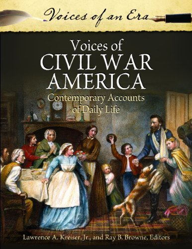 Download Voices of Civil War America: Contemporary Accounts of Daily Life (Voices of an Era) Pdf
