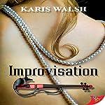 Improvisation | Karis Walsh