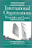 International Organization : Principles and Issues, Bennett, A. LeRoy, 0134708407