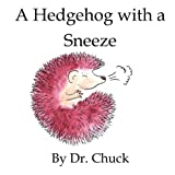 A Hedgehog with a Sneeze