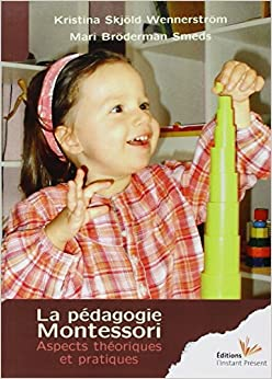 La pédagogie Montessori, aspects théoriques et pratiques: Aspects théoriques et pratiques