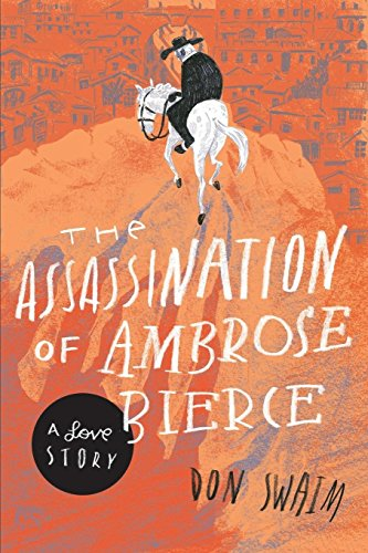 The Assassination of Ambrose Bierce: A Love Story