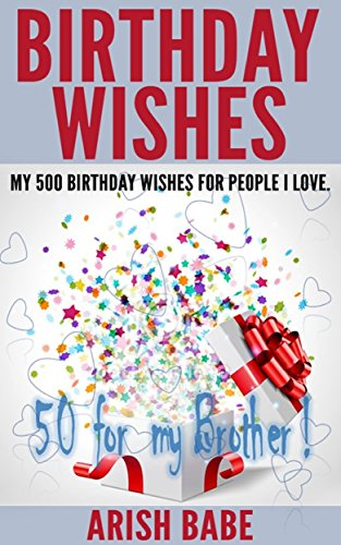 Birthday Wishes: 50 Birthday wishes for my Brother! - Kindle