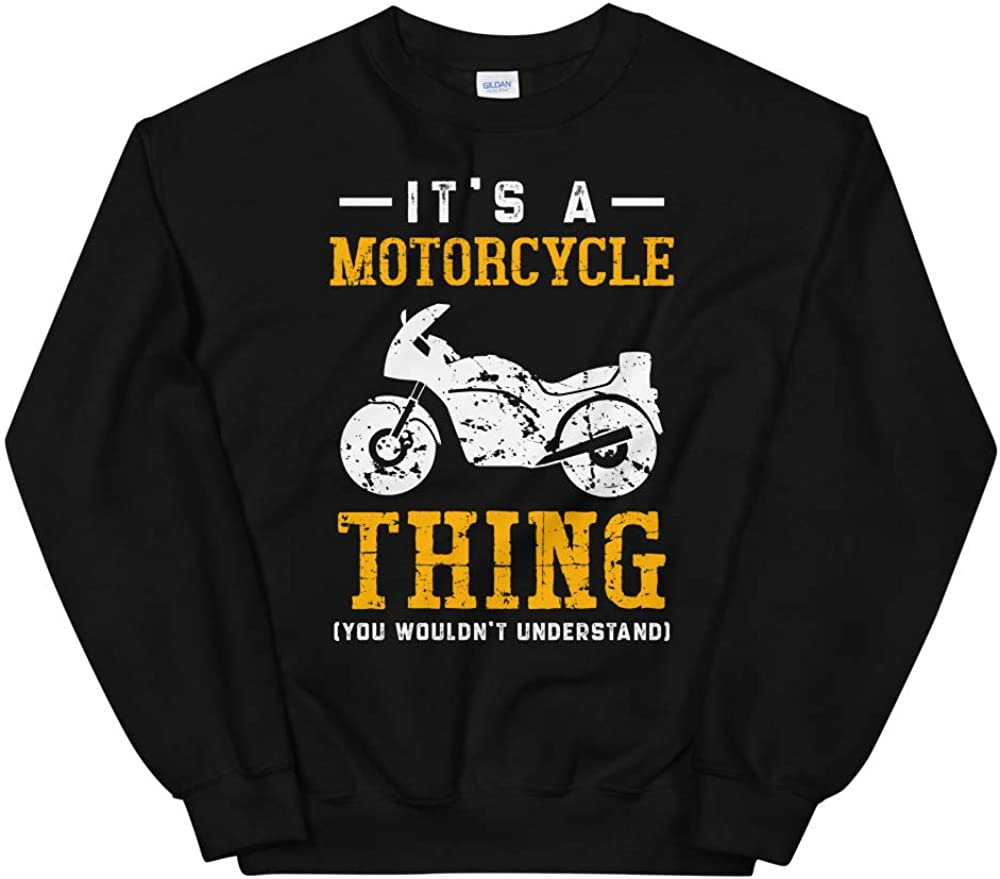 OrangePieces Its A Motorcycle Thing Shirt You Wouldnt Understand Unisex Sweatshirt