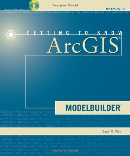 Getting to Know ArcGIS ModelBuilder by Esri Press