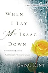 Carol and Gene Kent's son is in prison. When I Lay My Isaac Down tells their story and shares the transformational principles they learned about forgiveness and faith.Dealing with her anger, grief, and shame, Carol could have given up. Instea...