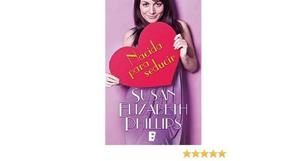 Nacida para seducir (Chicago Stars 7): SERIE: Chicago Stars 7 (Spanish Edition) - Kindle edition by Susan Elizabeth Philips, María José Losada Rey, ...