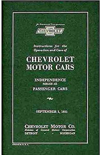1931 CHEVROLET PASSENGER CAR FACTORY OWNERS INSTRUCTION & OPERATING MANUAL - USERS GUIDE - INCLUDES; all 1931 Chevrolet cars, including Independence Series AE. 36 ebook