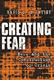 Creating Fear: News and the Construction of Crisis (Social Problems and Social Issues) by Altheide, David L. (2002) Paperback