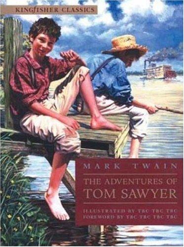 The Adventures of Tom Sawyer (Kingfisher Classics) -