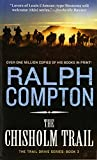 The Chisholm Trail: The Trail Drive, Book 3 (Ralph Compton Novels)
