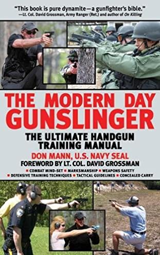 the modern day gunslinger the ultimate handgun training manual don rh amazon com Tactical Room Clearing Techniques Tactical Handguns