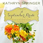 A September Bride: A Year of Weddings Novella, Book 10 | Kathryn Springer