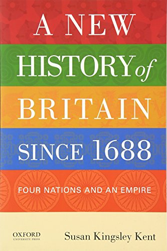 A New History Of Britain Since 1688: Four Nations And An Empire