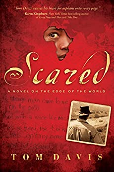 Scared: A Novel on the Edge of the World by [Davis, Tom]