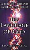 img - for The Language of God: A Scientist Presents Evidence for Belief by Francis S. Collins (2006-07-11) book / textbook / text book