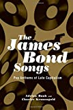 img - for The James Bond Songs: Pop Anthems of Late Capitalism book / textbook / text book