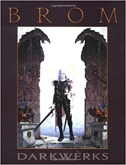 Darkwerks: The Art of Brom by Brom (2000-10-01)