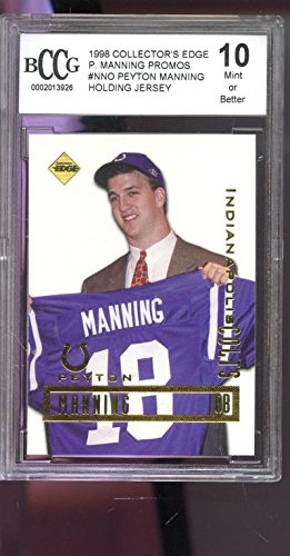 1998 Collector's Edge Peyton Manning Promo Graded ROOKIE Card BCCG 10 Collectors - 1998 Peyton Manning Edge