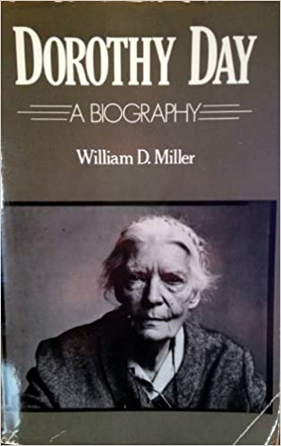 Dorothy Day A Biography