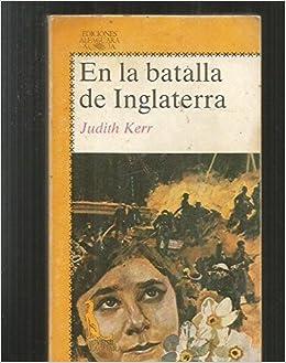 Batalla de Inglaterra, en la (Alfaguara Juvenil): Amazon.es: Judith Kerr: Libros