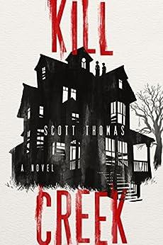 Kill Creek by [Thomas, Scott]