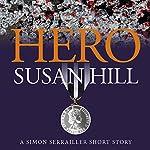 Hero: A Simon Serrailler Short Story | Susan Hill