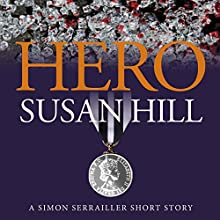 Hero: A Simon Serrailler Short Story Audiobook by Susan Hill Narrated by Steven Pacey