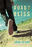 Road to Bliss, Joan Clark, 038566687X