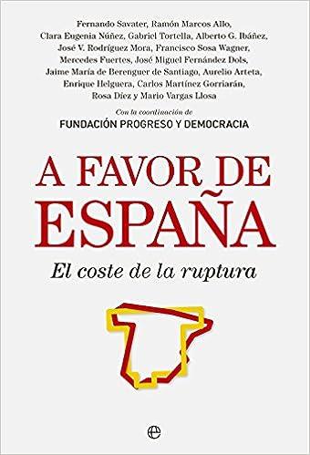 A Favor De España. El Coste De La Ruptura Actualidad: Amazon.es: Fundación Progreso y Democracia: Libros