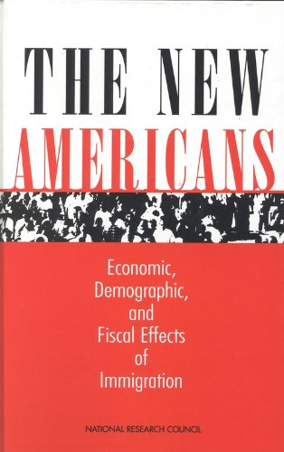 The New Americans: Economic, Demographic, and Fiscal Effects of Immigration