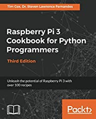 A recipe-based guide to programming your Raspberry Pi 3 using Python              Key Features                Leverage the power of Raspberry Pi 3 using Python programming         Create 3D games, build neural network modules,...